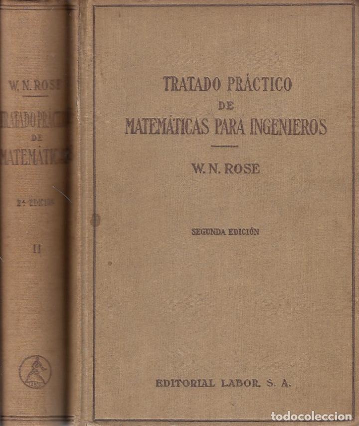 0030677 TRATADO PRÁCTICO DE MATEMÁTICAS PARA INGENIEROS 2 TOMOS OBRA COMPLETA (Libros Antiguos, Raros y Curiosos - Ciencias, Manuales y Oficios - Física, Química y Matemáticas)