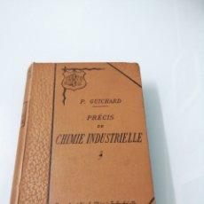 Libros antiguos: PRECIS DE CHIMIE INDUSTRIELLE, NOTATION ATOMIQUE. P. GUICHARD. PARÍS 1894. ED. J. B. BAILLIERE &FILS. Lote 176488888