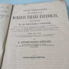 Libros antiguos: MONEDAS FALSAS ESPAÑOLAS. TRATADO TEÓRICO PRÁCTICO. ANTONIO GARCÍA GONZÁLEZ. MADRID, 1882. 2°EDICION. Lote 176739855