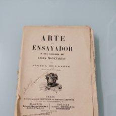 Libros antiguos: ARTE DEL ENSAYADOR O SEA ANALISIS DE LIGAS MONETARIAS. SAMUEL DE UGARTE. PARÍS, 1877. CURIOSO, RARO.. Lote 176740514