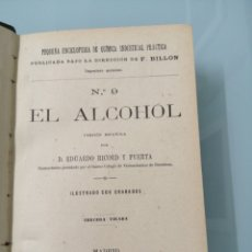 Libros antiguos: PEQUEÑA ENCICLOPEDIA QUÍMICA. N°9 EL ALCOHOL. N°10 VINOS Y VINAGRES. F. BILLÓN. MADRID, 1901. Lote 176745529