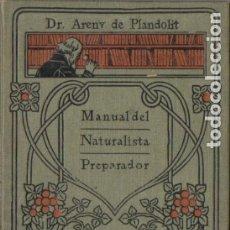 Libros antiguos: PABLO DE ARENY : MANUAL DEL NATURALISTA PREPARADOR - TAXIDERMIA (GALLACH, C. 1920). Lote 176825632