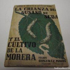 Libros antiguos: LA CRIANZA DEL GUSANO DE SEDA Y EL CULTIVO DE LA MORERA - CON VIÑETA DE COMITE SEDERO MURCIA. Lote 176937662
