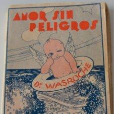 Libros antiguos: AMOR SIN PELIGROS - DR. W. WASROCHE - BIBLIOTECA ESTUDIOS - BIBLIOTECA CIENTÍFICO-SEXUAL - SIN FECHA. Lote 177066719