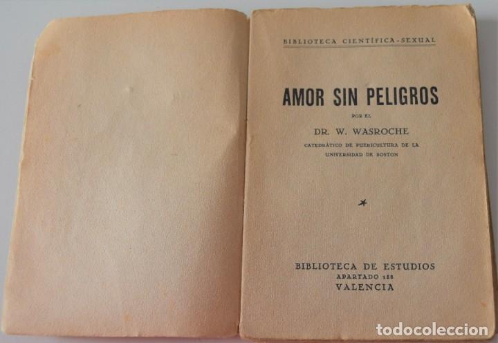 Libros antiguos: AMOR SIN PELIGROS - DR. W. WASROCHE - BIBLIOTECA ESTUDIOS - BIBLIOTECA CIENTÍFICO-SEXUAL - SIN FECHA - Foto 3 - 177066719