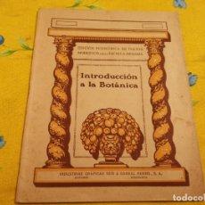Libros antiguos: INTRODUCCIÓN A LA BOTÁNICA ESCUELA PRIMARIA SEIX & BARRAL HERMS 1927. Lote 177177395
