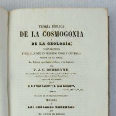 Libros antiguos: TEORÍA BÍBLICA DE LA COSMOLOGÍA Y DE LA GEOLOGÍA-P.J.C.DEBREYNE-IMPRENTA DE PABLO RIERA,1854. Lote 177308603