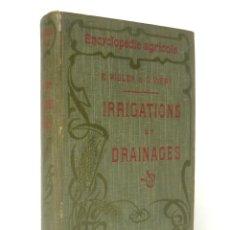 Libros antiguos: 1909 - AGRICULTURA, LABORES AGRÍCOLAS, IRRIGACIONES Y DRENAJES - ILUSTRADO CON 181 FIGURAS. Lote 177316774