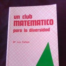 Livres anciens: UN CLUB MATEMÁTICO PARA LA DIVERSIDAD - Mª LUZ CALLEJO.. Lote 177386905