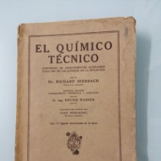 Libros antiguos: EL QUÍMICO TÉCNICO. DIERBACH, WAESER. BARCELONA 1925. ED. MANUEL MARÍN. Lote 177556030