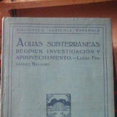 Libros antiguos: AGUAS SUBTERRANEAS. RÉGIMEN, INVESTIGACIÓN Y APROVECHAMIENTO (MADRID, 1922). Lote 177583155