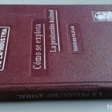 Libros antiguos: COMO SE EXPLOTA LA PRODUCCION ANIMAL - LOS SECRETOS DE LA INDUSTRIA - 1914 FELIU Y SUSANNA/ CO 31. Lote 177626377