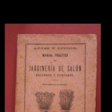 Libros antiguos: MANUAL PRÁCTICO DE JARDINERA DE SALÓN, BALCONES Y VENTANAS. . Lote 177657237