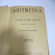Libros antiguos: ARITMETICA. IGNACIO SUAREZ SOMONTE. MADRID. 1916. TIP. JAIME RATES. Lote 177763297