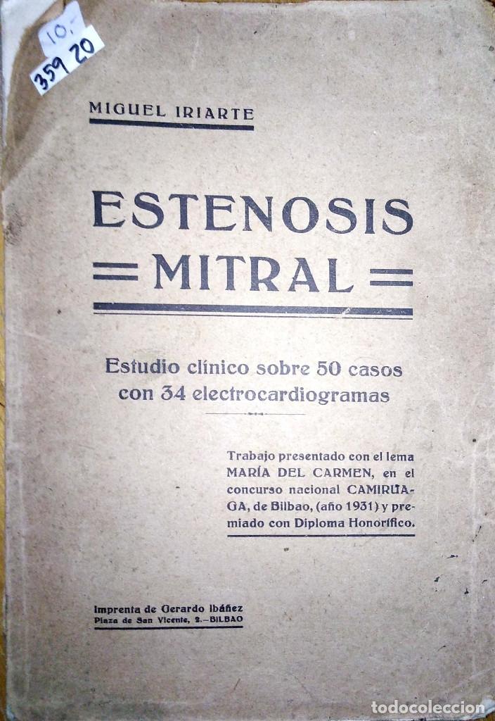35920 - ESTENOSIS MITRAL - POR MIGUEL IRIARTE - AÑO 1931 (Libros Antiguos, Raros y Curiosos - Ciencias, Manuales y Oficios - Física, Química y Matemáticas)