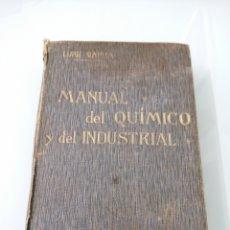 Libros antiguos: MANUAL DEL QUÍMICO Y DEL INDUSTRIAL. LUIGI GABBA. SUPLEMENTO CON 12 TABLAS ANALÍTICAS H. WILL.1907.. Lote 178030048
