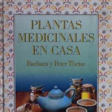 Libros antiguos: (MEDICINA) (BOTÁNICA) (PLANTAS MEDICINALES) PLANTAS MEDICINALES EN CASA - BÁSBARA Y PETER THEISS. Lote 178086870