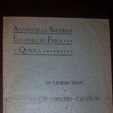 Libros antiguos: LOS SUBLIMADOS BLANCOS DEL VOLCÁN CHINYERO (CANARIAS) - 1912. Lote 178315375