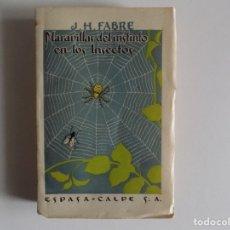 Libros antiguos: LIBRERIA GHOTICA. J.H. FABRE. MARAVILLAS DEL INSTINTO EN LOS INSECTOS.1940. ILUSTRADO.. Lote 178321176