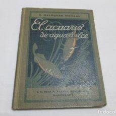 Libros antiguos: EL ACUARIO DE AGUA DULCE - S. MALUQUER NICOLAU - 1921. Lote 178330392