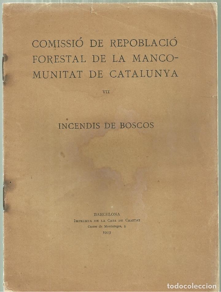 1161.- INCENDIS DE BOSCOS - MANCOMUNITAT DE CATALUNYA - REPOBLACIO FORESTAL (Libros Antiguos, Raros y Curiosos - Ciencias, Manuales y Oficios - Bilogía y Botánica)
