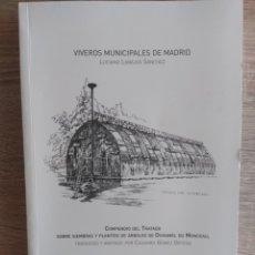 Libros antiguos: VIVEROS MUNICIPALES DE MADRID ** LUCIANO LABAJOS SÁNCHEZ. Lote 178558550