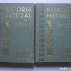 Libros antiguos: HISTORIA NATURAL DE LA CREACIÓN: LOS ANIMALES, LAS PLANTAS, LA TIERRA, EL UNIVERSO. 1935. 2 VOLS.. Lote 178637428