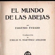 Libros antiguos: ÉVRARD : EL MUNDO DE LAS ABEJAS (GILI, 1929). Lote 178795228