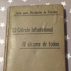 Libros antiguos: EL CALCULO INFINITESIMAL AL ALCANCE DE TODOS, 1912. Lote 178828597