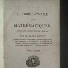 Libros antiguos: HISTORIA GENERAL DE LAS MATEMÁTICAS, CHARLES BOSSUT, TOMO 2, PARIS, F.LOUIS 1810.. Lote 178926960
