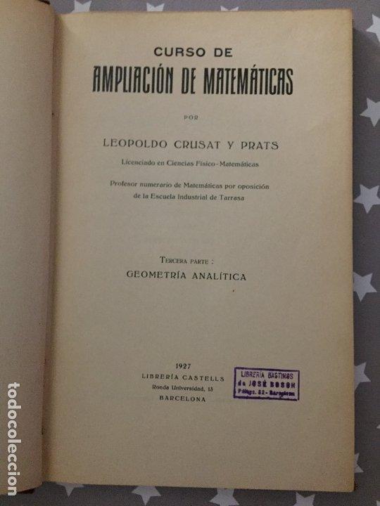Libros antiguos: CURSO DE AMPLIACION DE MATEMATICAS, Tercera parte Geometria Analitica, Leopoldo Crusat 1927 - Foto 3 - 178990102