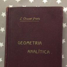 Libros antiguos: CURSO DE AMPLIACION DE MATEMATICAS, TERCERA PARTE GEOMETRIA ANALITICA, LEOPOLDO CRUSAT 1927. Lote 178990102