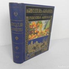 Libros antiguos: AGRICULTURA Y GANADERÍA E INDUSTRIAS AGRÍCOLAS (RAMÓN SOPENA ,1941). Lote 179000461