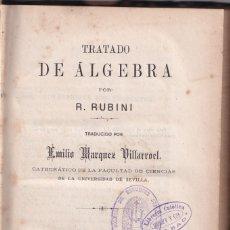 Libros antiguos: R. RUBINI: TRATADO DE ÁLGEBRA.SEVILLA, 1882. MATEMÁTICAS. Lote 179169467