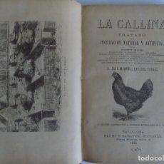 Libros antiguos: LIBRERIA GHOTICA.JOSÉ MONTELLANO.LA GALLINA.TRATADO DE INCUBACIÓN NATURAL Y ARTIFICIAL.1896.GRABADOS. Lote 179551480