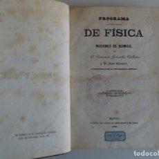Libros antiguos: LIBRERIA GHOTICA. V. GONZALEZ.PROGRAMA DE FISICA Y NOCIONES DE QUIMICA.1861.GRABADOS DESPLEGABLES. Lote 179553596