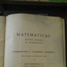 Libros antiguos: COMBINATORIA Y GEOMETRÍA ANALÍTICA. MATEMÁTICAS DE SEXTO CURSO DE BACHILLERATO (MADRID, HACIA 1930). Lote 180011855