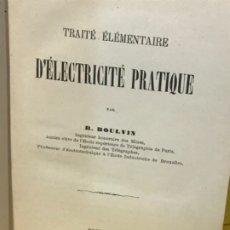 Libros antiguos: TRAITE ELEMENTAIRE D'ELECTRICITE PRATIQUE PAR R. BOULVIN 1890 ELECTRICIDAD PRACTICA A. MANCEAUX. Lote 180012590