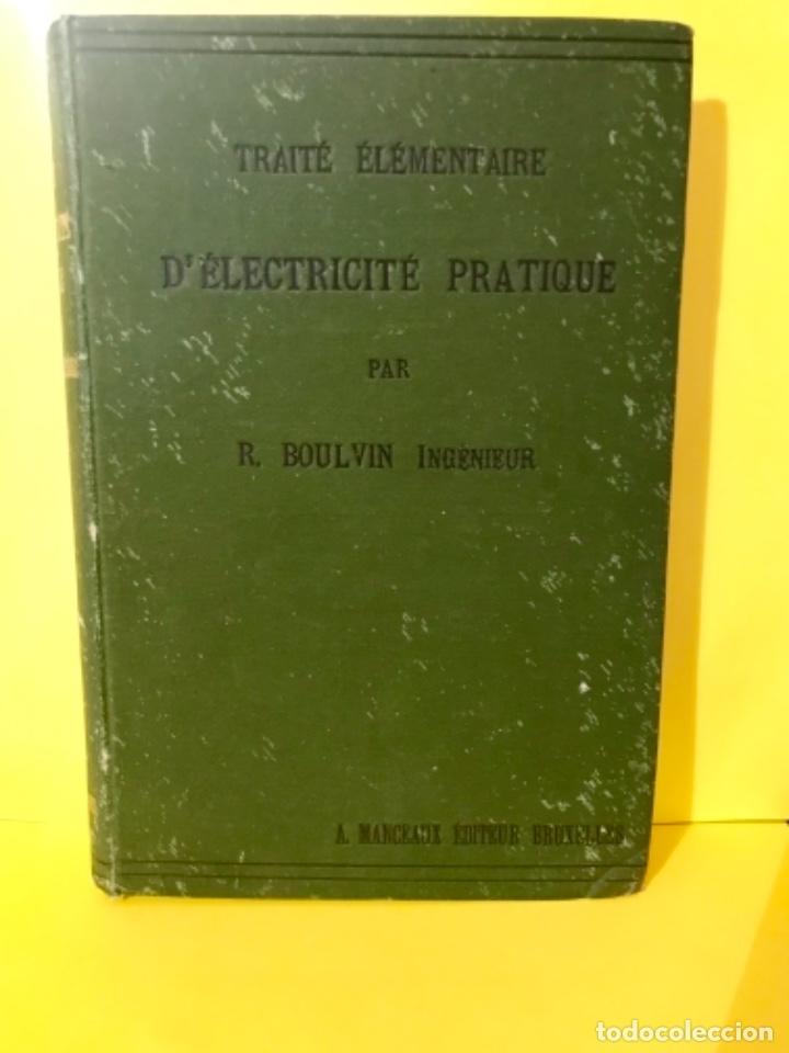 Libros antiguos: traite elementaire delectricite pratique par R. boulvin 1890 electricidad practica a. Manceaux - Foto 2 - 180012590