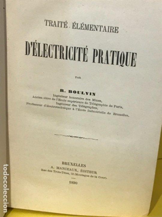 Libros antiguos: traite elementaire delectricite pratique par R. boulvin 1890 electricidad practica a. Manceaux - Foto 7 - 180012590