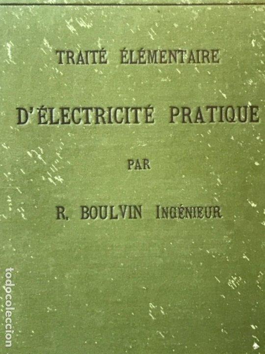 Libros antiguos: traite elementaire delectricite pratique par R. boulvin 1890 electricidad practica a. Manceaux - Foto 22 - 180012590
