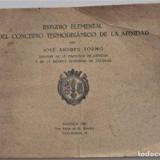 Libros antiguos: ESTUDIO ELEMENTAL DEL CONCEPTO TERMODINÁMICO DE LA AFINIDAD - JOSÉ ANDREU TORMO - VALENCIA 1925. Lote 180019675