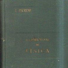 Libros antiguos: ELEMENTOS DE FISICA. ESCRICHE, T. A-FIS-179. Lote 180021442
