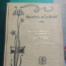 Libros antiguos: LA VIDA DE LAS ABEJAS - MAURICE MAETERLINCK 1909 BUENOS AIRES. Lote 180038608