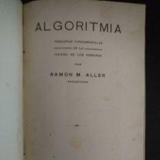 Libros antiguos: ALGORITMIA, RAMÓN MARÍA ALLER ULLOA, CORUÑA1918. MUY RARO.. Lote 180324237