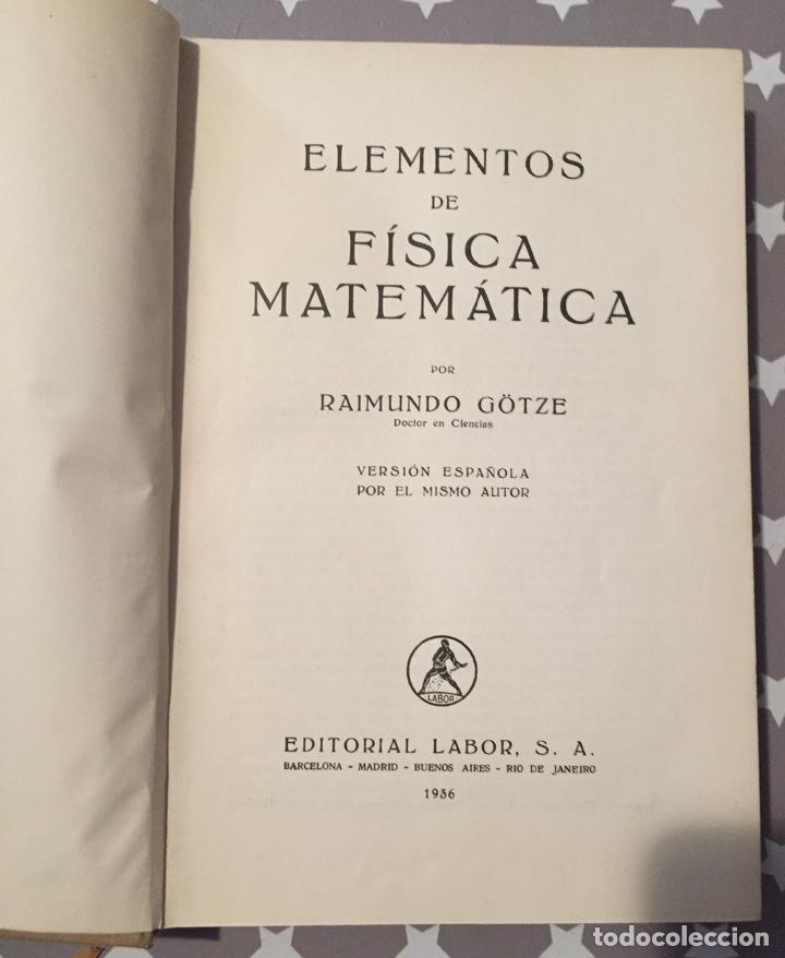 Libros antiguos: ELEMENTOS DE FISICA MATEMATICA, R.Gotze, Editorial Labor 1936 - Foto 4 - 180429585