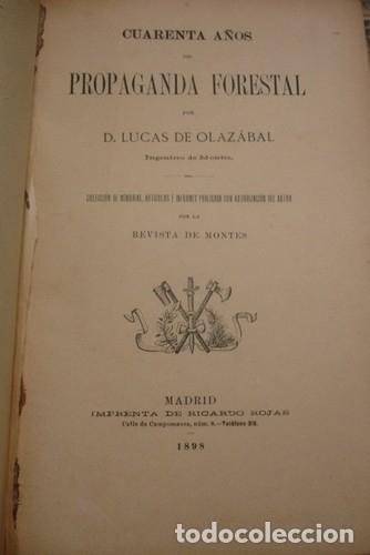 CUARENTA AÑOS DE PROPAGANDA FORESTAL POR LUCAS DE OLAZÁBAL - PORTAL DEL COL·LECCIONISTA ***** (Libros Antiguos, Raros y Curiosos - Ciencias, Manuales y Oficios - Bilogía y Botánica)