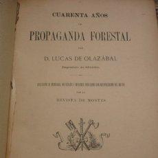 Libros antiguos: CUARENTA AÑOS DE PROPAGANDA FORESTAL POR LUCAS DE OLAZÁBAL - PORTAL DEL COL·LECCIONISTA *****. Lote 180479558