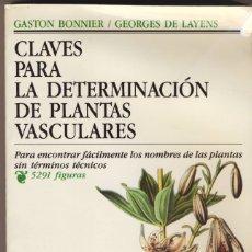 Libros antiguos: CLAVES PARA LA DETERMINACIÓN DE PLANTAS VASCULARES.- GASTON BONNIER Y GEORGES DE LAYENS.-. Lote 180853665