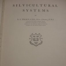 Libros antiguos: SILVICULTURAL SYSTEMS BY R.S TROUP - PORTAL DEL COL·LECCIONISTA *****. Lote 180866752